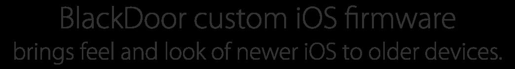 BlackDoor custom iOS firmware brings feel and look of newer iOS to older devices.